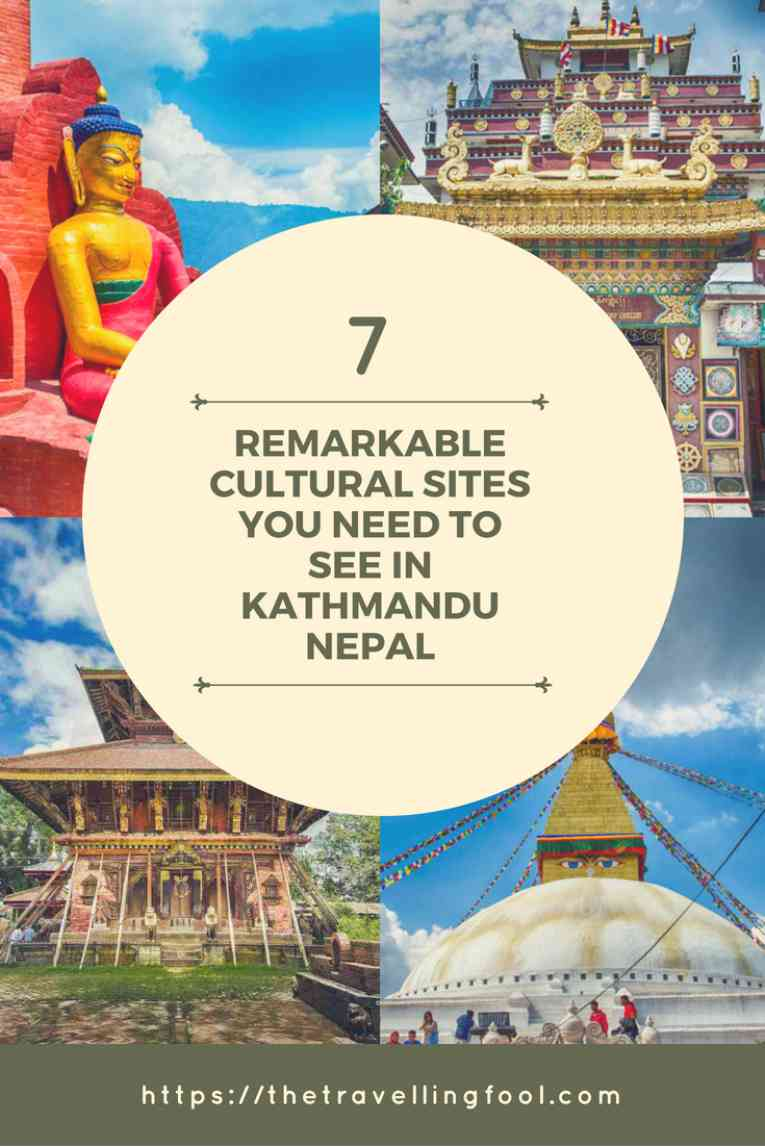 7 Remarkable Cultural Sites You Need To See In Kathmandu Nepal