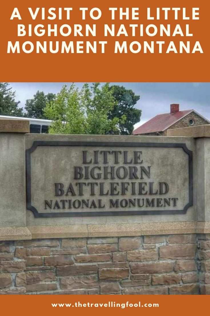 Visit the Little Bighorn National Monument in Montana and learn about the most famous battle in history.