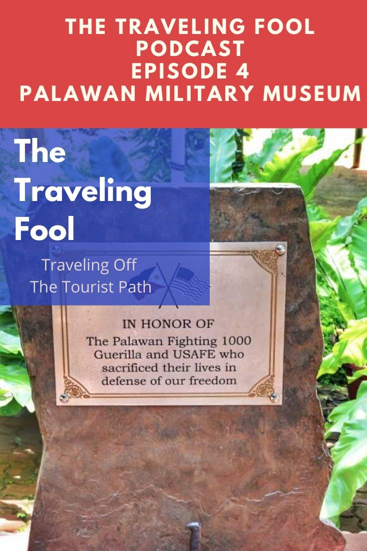 The Traveling Fool Episode 4/ Palawan Military Museum