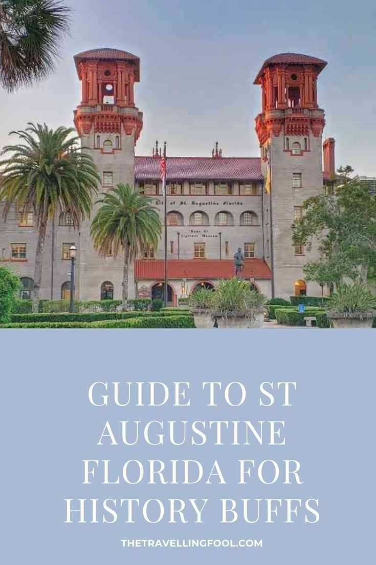 A History Lovers Guide To St Augustine Florida