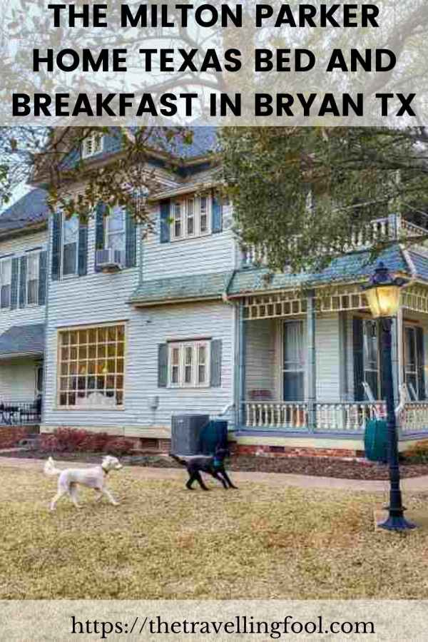 The Milton Parker Home a True Texas Bed and Breakfast in Bryan Texas
